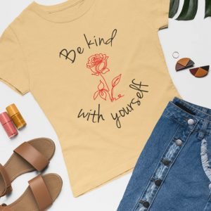 T-Shirt – Be Kind with Yourself